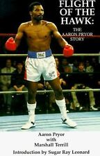 Flight of the Hawk : The Aaron Pryor Story by Marshall Terrell Boxing Book