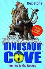 Dinosaur Cove: Journey to the Ice Age by Rex Stone (Paperback, 2009)