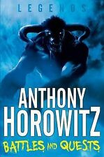 Legends! Battles and Quests by Anthony Horowitz (Paperback) New Book