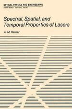 Spectral, Spatial, and Temporal Properties of Lasers by A. Ratner (2013,...