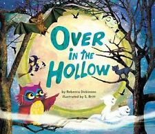 Over in the Hollow by Rebecca Dickinson c2009, NEW Hardcover, Ships Free