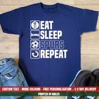 Eat Sleep Spurs T Shirt Funny Football Tottenham Fathers Day Dad Birthday Gift