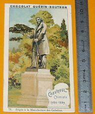 CHROMO GUERIN-BOUTRON 1900-1905 STATUE CHEVREUL CHIMISTE MANUFACTURE GOBELINS