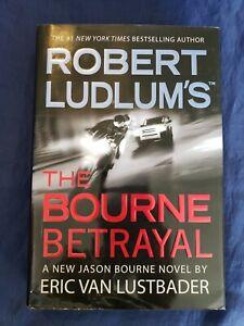 Bourne: Robert Ludlum's the Bourne Betrayal Bk. 5  Eric Van Lustbader 2007 HCDJ