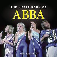 CLAIRE WELCH ___ THE LITTLE BOOK OF ABBA ___ BRAND  NEW HARDBACK ___ UK FREEPOST