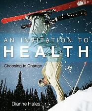 An Invitation to Health: Choosing to Change (Available Titles CengageNOW) by Ha