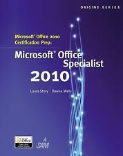 Microsoft Office 2010 Certification Prep (Origins Series), Walls, Dawna, Story,