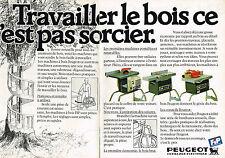 PUBLICITE ADVERTISING 014   1982   PEUGEOT   Machine à bois ( 2 pages)