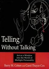 Telling Without Talking: Art as a Window into the World of Multiple Personality,