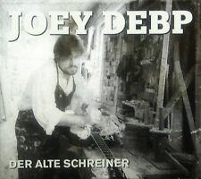CD JOEY DEBP - der alte schreiner