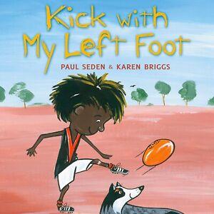 Kick with My Left Foot by Paul Seden Karen Briggs Paperback Indigenous New