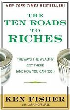 The Ten Roads to Riches: the Ways the Wealthy Got There (and How You Can...