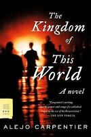 The Kingdom of This World: A Novel by Carpentier, Alejo