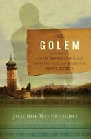 The Golem: A New Translation of the Classic Play and Selected Short Stories