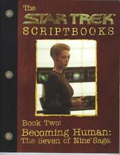The Star Trek Scriptbooks Volume 2 Becoming Human: The Seven Of Nine Saga Good+