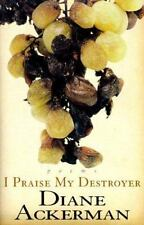 I Praise My Destroyer: Poems
