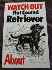 Watch Out Flat Coated Retriever About Dog security sign Flat Coated Retrievers