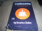 Candlemaking: A Step-By-Step Guide [Hardcover] [Jan 01, 1972] Heller, Beatrice