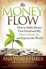 The Money Flow: How to Make Money Your Friend and All, Have a Great Life, and I