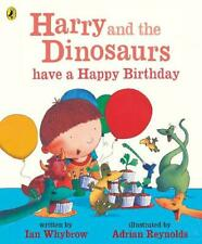 Harry and the Dinosaurs have a Happy Birthday, Whybrow, Ian, New,