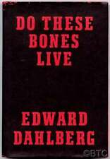 Edward DAHLBERG / Do These Bones Live First Edition 1941