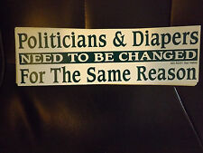 Bumper Sticker--Politicians & Diapers Need To Be Changed For The Same Reason