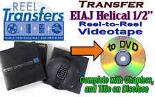 "Convert  EIAJ Helical 1/2"" reel-to-reel Video tape to DVD"