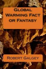 Global Warming Fact or Fantasy by Robert James Galgey (2014, Paperback)