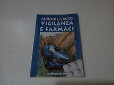 Guida dell'auto - Vigilanza e Farmaci - ACI De Agostini - 1999