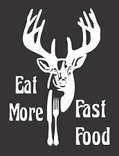 Eat Fast Food Deer Hunt - Die Cut Vinyl Window Decal/Sticker for Car/Truck