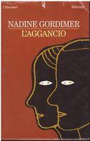 (Nadine Gordimer) L'aggancio 2002 Feltrinelli