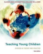Teaching Young Children: Choices in Theory and Practice (UK Higher Education OUP