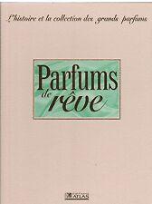 Parfums de rêve L'histoire et la collection des grands parfums volume 7