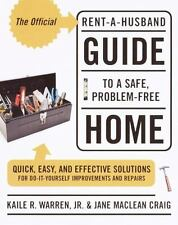 The Official Rent-A-Husband Guide to a Safe, Problem-Free Home: Quick, Easy, and