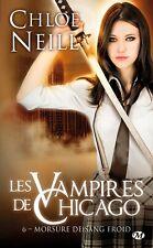 Les Vampires de Chicago 6. Morsure de sang froid.Chloe NEILL .Milady SF14B