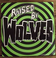 "RAISED BY WOLVES s/t 7"" NEW mid-00's garage-punk Zaxxon Canadian import"