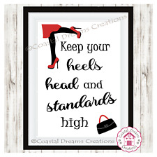 'Keep your head heels and standards high' motivational quote art print decor