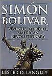 Sim�n Bol�var: Venezuelan Rebel, American Revolutionary-ExLibrary