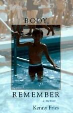 Body Remember: A Memoir Kenny Fries Hardcover