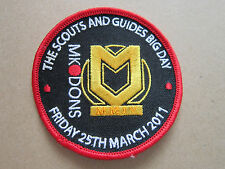 MK Dons Big Day 2011 Scouts Guides Cloth Patch Badge Boy Scouts Scouting (L2K)