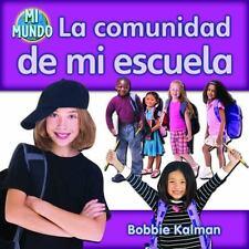 La Comunidad de Mi Escuela (Mi Mundo (Paperback)) (Spanish Edition)-ExLibrary