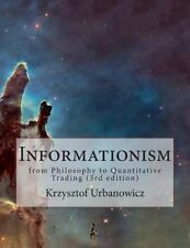 Informationism : From Philosophy to Quantitative Trading (3rd Edition) by...