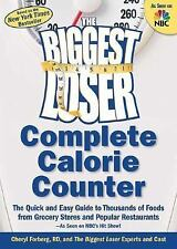 The Biggest Loser Complete Calorie Counter: The Quick and Easy Guide to Thousan