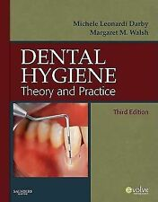 Dental Hygiene : Theory and Practice by Margaret Walsh, Michele Leonardi...