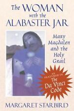 The Woman with the Alabaster Jar: Mary Magdalen and the Holy Grail, Margaret Sta