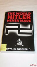 New Studies in European History The World Hitler Never Made ARC paperback