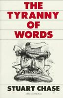 Tyranny of Words, Paperback by Chase, Stuart, Brand New, Free shipping in the US