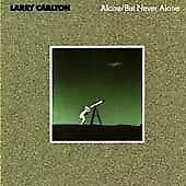 Larry Carlton, Alone But Never Alone, Excellent