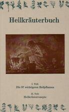 Das Heilkräuterbuch. NEU! Rezepte,Tees, Mischungen, Kräuter: Alternativmedizin.