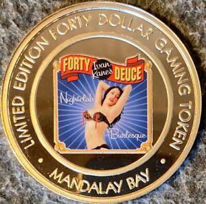 Super Rare $40 Gaming Token Mandalay Bay Fourty Deuce Nightclub Burlesque